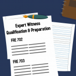 Preparing Your Expert Witness for Trial – Two Rules to Know